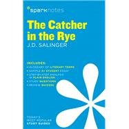 The Catcher in the Rye SparkNotes Literature Guide by Unknown, 9781411469471