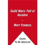 Guild Wars : Ghosts of Ascalon by Forbeck, Matt; Grubb, Jeff, 9781416589471