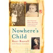 Nowhere's Child by Rosvall, Kari, 9781473609471
