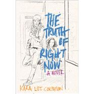 The Truth of Right Now by Corthron, Kara Lee, 9781481459471