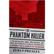 The Phantom Killer by Presley, James, 9781605989471