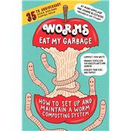 Worms Eat My Garbage by Appelhof, Mary; Olszewski, Joanne; Stewart, Amy, 9781612129471
