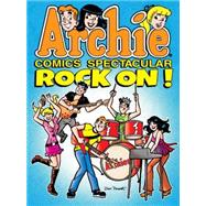 Archie Comics Spectacular: Rock On! by ARCHIE SUPERSTARS, 9781627389471