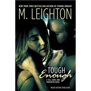 Tough Enough by Leighton, M., 9780425279472