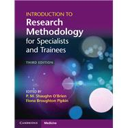 Introduction to Research Methodology for Specialists and Trainees by O'Brien, P. M. Shaughn; Pipkin, Fiona Broughton, 9781107699472