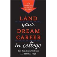 Land Your Dream Career in College by Terhune, Tori Randolph; Hays, Betsy A., 9781442219472