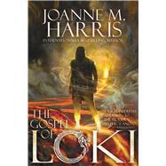 The Gospel of Loki by Harris, Joanne M., 9781481449472
