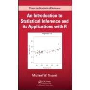 An Introduction to Statistical Inference and its Applications with R by Trosset; Michael W., 9781584889472