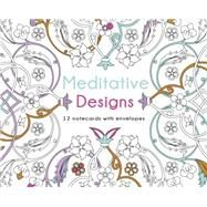 Meditative Designs: 12 Note Cards with Envelopes by Unknown, 9781454709473