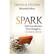 Spark by Hilton, David A.; Hilton, Alexander (CON), 9781630479473