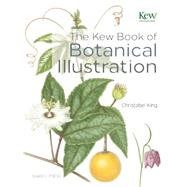 The Kew Book of Botanical Illustration by King, Christabel, 9781844489473