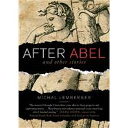 After Abel and Other Stories by Lemberger, Michal; Kirsch, Jonathan, 9781938849473