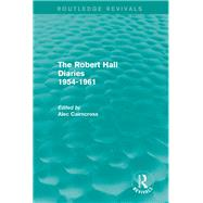 The Robert Hall Diaries 1954-1961 (Routledge Revivals) by CAIRNCROSS; A, 9780415739474