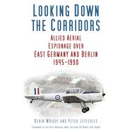 Looking Down the Corridors by Wright, Kevin; Jefferies, Peter, 9780750979474