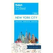 Fodor's 2016 25 Best New York City by Sekules, Kate; Dailey, Donna (CON), 9781101879474