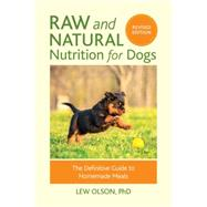 Raw and Natural Nutrition for Dogs, Revised Edition by OLSON, LEWKEITH, CHRISTIE, 9781583949474
