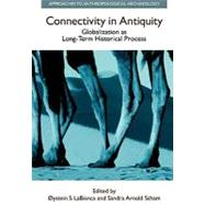 Connectivity in Antiquity: Globalization as a Long-Term Historical Process by LaBianca,Oystein S., 9781845539474
