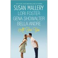 All For You Halfway There\Buckhorn Ever After\The One You Want\One Perfect Night by Mallery, Susan; Foster, Lori; Showalter, Gena; Andre, Bella, 9780373779475