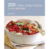 200 Make Ahead Recipes: Hamlyn All Color by Lewis, Sara, 9780600619475