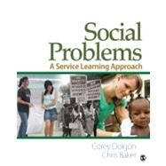 Social Problems : A Service Learning Approach by Corey Dolgon, 9780761929475