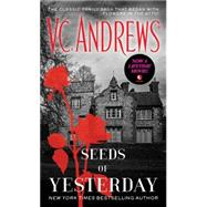 Seeds of Yesterday by Andrews, V.C., 9781476799476