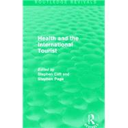 Health and the International Tourist (Routledge Revivals) by Clift; Stephen, 9781138889477