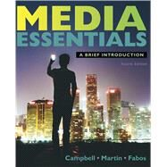 Media Essentials by Campbell, Richard; Martin, Christopher; Fabos, Bettina, 9781319059477