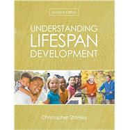 Understanding Lifespan Development by Stanley, Christopher, 9781465279477