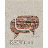 Basic Principles of Sound Reasoning by Bolton, Cynthia, 9781465269478