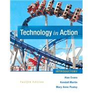 Technology In Action Introductory by Evans, Alan; Martin, Kendall; Poatsy, MaryAnne, 9780134079479