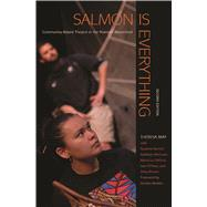 Salmon Is Everything by May, Theresa, 9780870719479