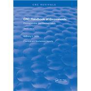 Revival: Handbook of Eicosanoids (1987): Volume I, Part A by Willis; A. L., 9781138559479
