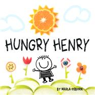 Hungry Henry by Osborn, Marla, 9781936669479