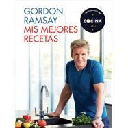 Mis mejores recetas / Gordon Ramsay's Ultimate Home Cooking by Ramsay, Gordon, 9788415989479