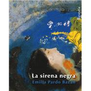 La sirena negra / The black Mermaid by Pardo Baz n, Emilia; Baz n, Emilia Pardo, 9788492979479