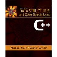 Data Structures and Other Objects Using C++ by Main, Michael; Savitch, Walter, 9780132129480