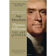 Thomas Jefferson: The Art of Power by MEACHAM, JON, 9780812979480