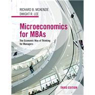 Microeconomics for MBAs by McKenzie, Richard B.; Lee, Dwight R., 9781107139480