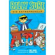 Billy Sure, Kid Entrepreneur by Sharpe, Luke; Ross, Graham, 9781481439480