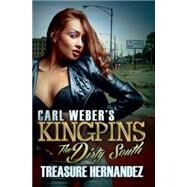 Carl Weber's Kingpins: The Dirty South by Hernandez, Treasure, 9781622869480