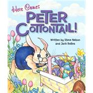 Here Comes Peter Cottontail! by Nelson, Steve; Rollins, Jack; Levy, Pamela R., 9780824919481