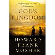 God's Kingdom A Novel by Mosher, Howard Frank, 9781250069481