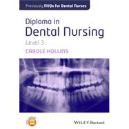 Diploma in Dental Nursing, Level 3 by Hollins, Carole, 9781118629482