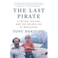 The Last Pirate by Dokoupil, Tony, 9780307739483