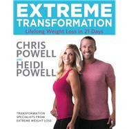 Extreme Transformation by Powell, Chris; Powell, Heidi, 9780316339483