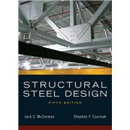 Structural Steel Design by McCormac, Jack C.; Csernak, Stephen F., 9780136079484