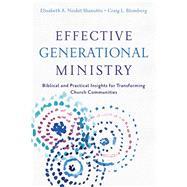 Effective Generational Ministry by Sbanotto, Elisabeth A. Nesbit; Blomberg, Craig L., 9780801049484
