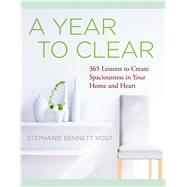 A Year to Clear by Vogt, Stephanie Bennett, 9781938289484