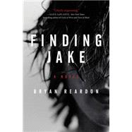 Finding Jake by Reardon, Bryan, 9780062339485