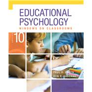 Educational Psychology Windows on Classrooms, Tenth Edition by Paul D. Eggen;   Don P. Kauchak, 9780133549485